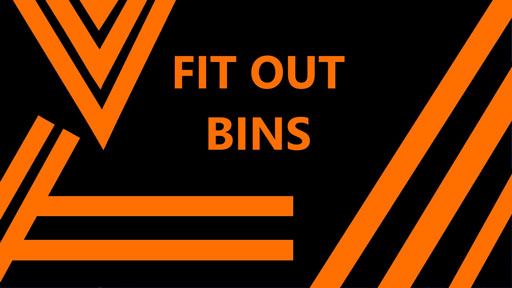 Fit Out Bins